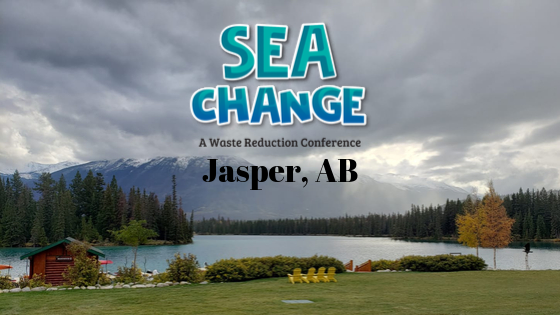 Sea Change – a waste reduction conference in Alberta